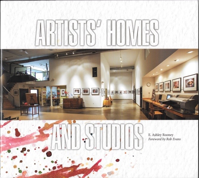 Artists' Homes and Stories by E. Ashley Rooney